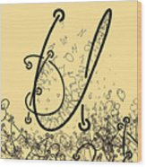 Elaborate Composition Of Letters A Wood Print