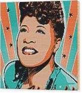 Ella Fitzgerald Pop Art Wood Print