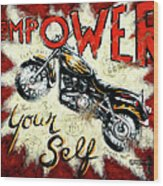 Empower Your Self Wood Print by Janet  Kruskamp