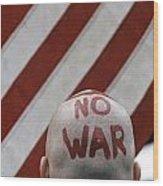War Protest Wood Print