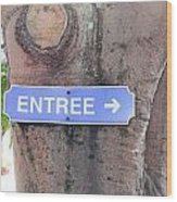 Entrance Sign Wood Print