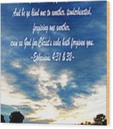 Ephesians Four Thirtyone And Two Wood Print