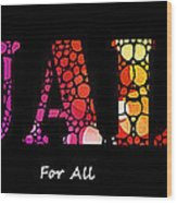 Equality For All - Stone Rock'd Art By Sharon Cummings Wood Print