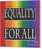 Equality Rainbow Wood Print