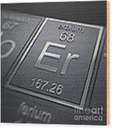 Erbium Chemical Element Wood Print