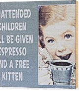 Espresso And Kitten Sign Wood Print