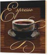 Espresso Passion Wood Print