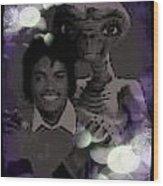 Et And Michael Jackson Photo  Wood Print