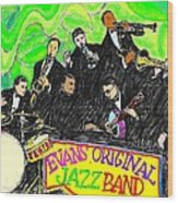 Evans Original Jazz Band Wood Print