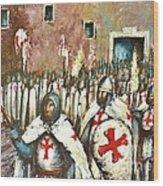 Templar Procession  Wood Print