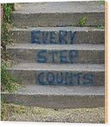 Every Step Counts Wood Print