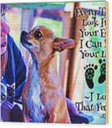 Every Time I Look Into Your Eyes Wood Print