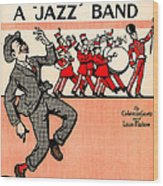 Everybody Loves A Jazz Band Wood Print