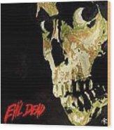 Evil Dead Skull Wood Print