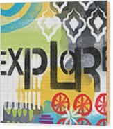 Explore- Contemporary Abstract Art Wood Print
