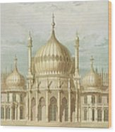 Exterior Of The Saloon From Views Of The Royal Pavilion Wood Print by John Nash