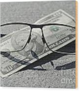 Eyeglasses And Money Wood Print