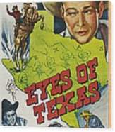 Eyes Of Texas, First, Second, Third Wood Print