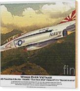 F4-phantom Wings Over Vietnam Wood Print