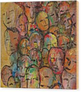 Faces In The Crowd Wood Print