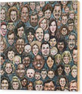 Faces Of Humanity Wood Print