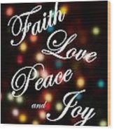 Faith Love Peace Joy Wood Print
