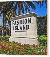 Fashion Island Sign In Newport Beach California Wood Print