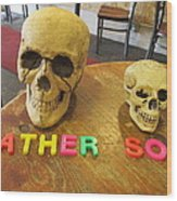 Father And Son - Toy Skulls At The Cafe Wood Print