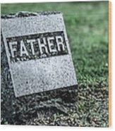Father Wood Print