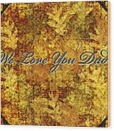 Father's Day Greeting Card Iv Wood Print