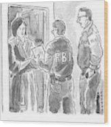 Fbi Agents At A Woman's Door Wood Print