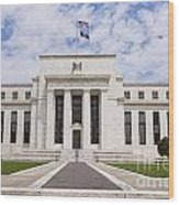Federal Reserve Building No1 Wood Print