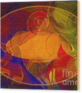 Feeling At Home With Uncertainty Abstract Healing Art Wood Print