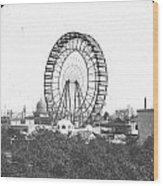 Ferris Wheel At Chicago Worlds Fair Columbian Exposition 1893 Wood Print