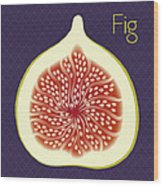 Fig Wood Print by Christy Beckwith