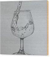 Fill My Glass Wood Print