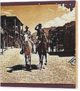 Film Homage Mark Slade Cameron Mitchell Riding Horses The High Chaparral Old Tucson Arizona Wood Print