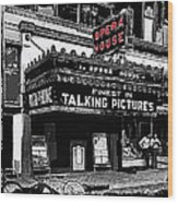 Film Homage Opera House Tucson Arizona Circa 1929-2012 Wood Print