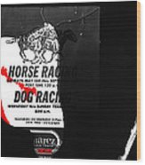 Film Noir Jim Thompson The Grifters 1990 2 Horse Dog Tracks Sign Juarez 1977 Wood Print
