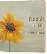 Find Joy Wood Print