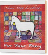 Find The Pony Poster Wood Print