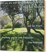 Find Your Passion Wood Print