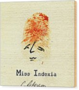 Finger Prints 1998 Forensic Whimsy Miss Indexia Wood Print