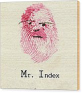 Finger Prints 1998 Forensic Whimsy Mr. Index Wood Print