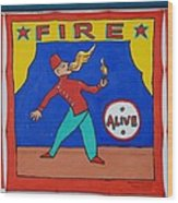 Fire Eater Wood Print