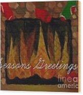 Fireplace - Seasons Greetings Wood Print