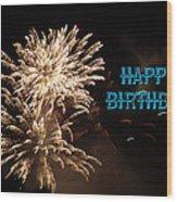 Fireworks Birthday Wood Print