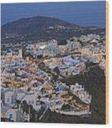 Firostefani At Night Santorini Cyclades Greece  Wood Print