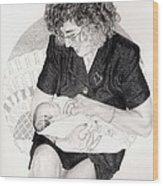 First Granddaughter Wood Print