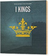 First Kings Books Of The Bible Series Old Testament Minimal Poster Art Number 11 Wood Print by Design Turnpike